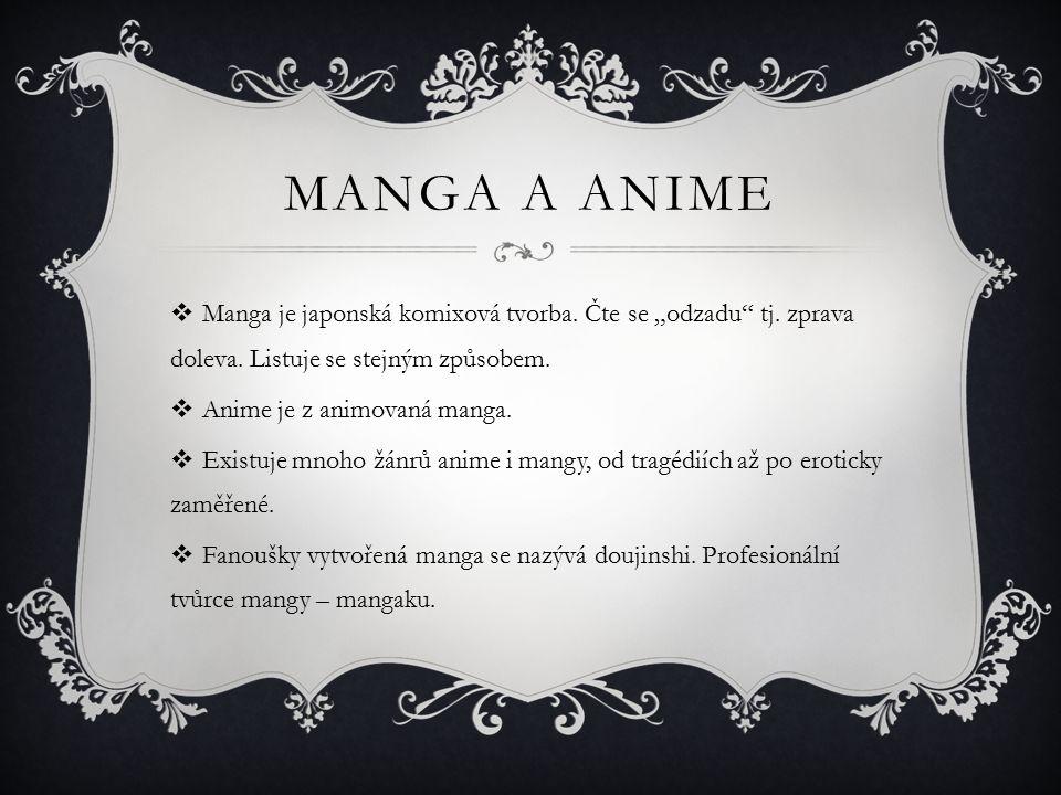 MANGA A ANIME  Manga je japonská komixová tvorba.