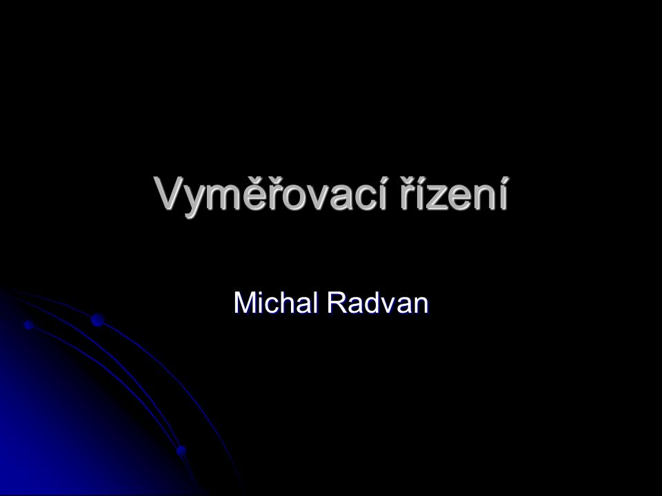 Vyměřovací řízení Michal Radvan