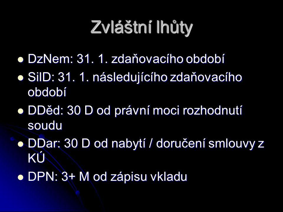 Zvláštní lhůty DzNem: 31. 1. zdaňovacího období DzNem: 31.