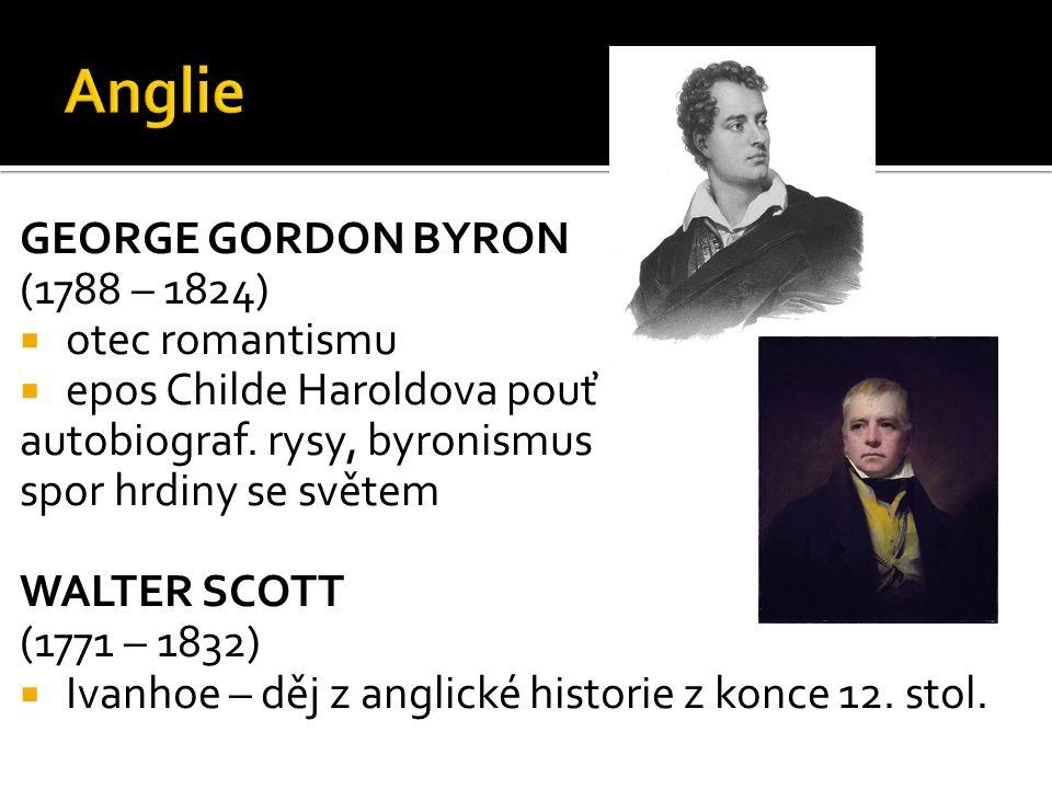 GEORGE GORDON BYRON (1788 – 1824)  otec romantismu  epos Childe Haroldova pouť autobiograf.