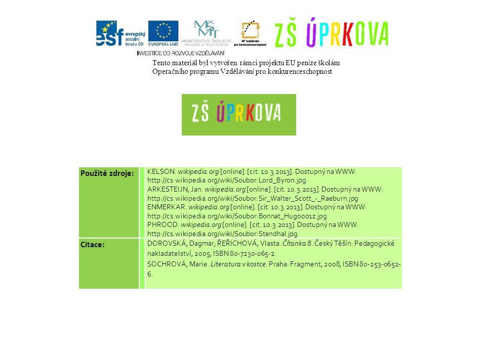 Tento materi á l byl vytvořen r á mci projektu EU pen í ze š kol á m Operačn í ho programu Vzděl á v á n í pro konkurenceschopnost Použité zdroje: KELSON.
