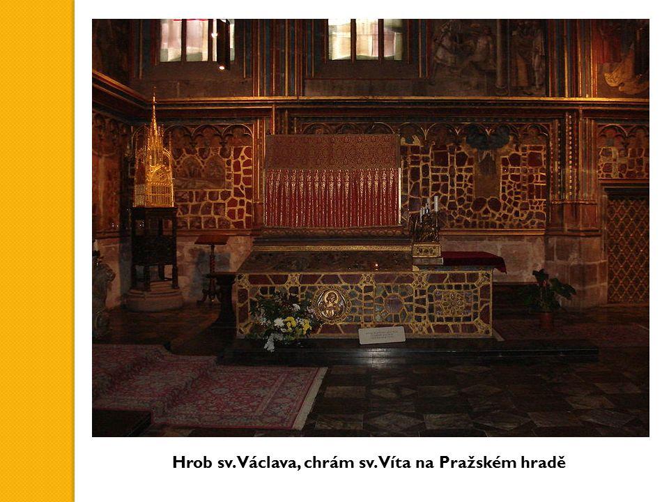 Hrob sv. Václava, chrám sv. Víta na Pražském hradě