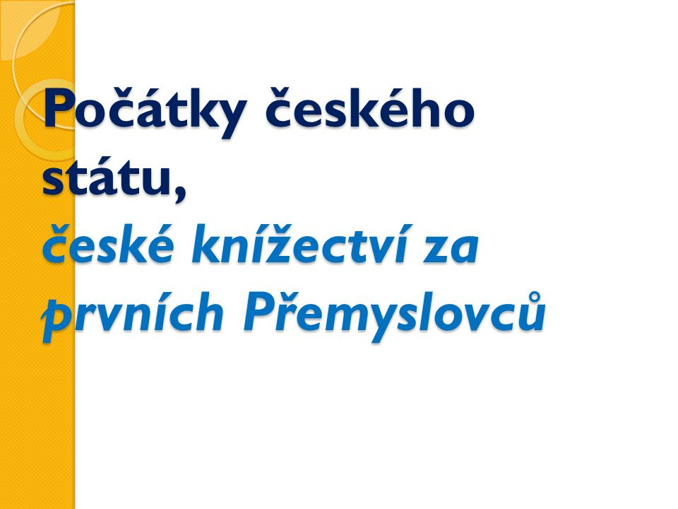 Počátky českého státu, české knížectví za prvních Přemyslovců