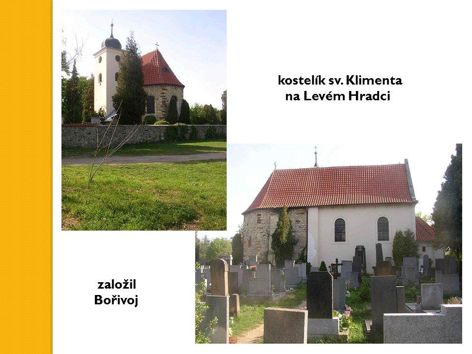 kostelík sv. Klimenta na Levém Hradci založil Bořivoj