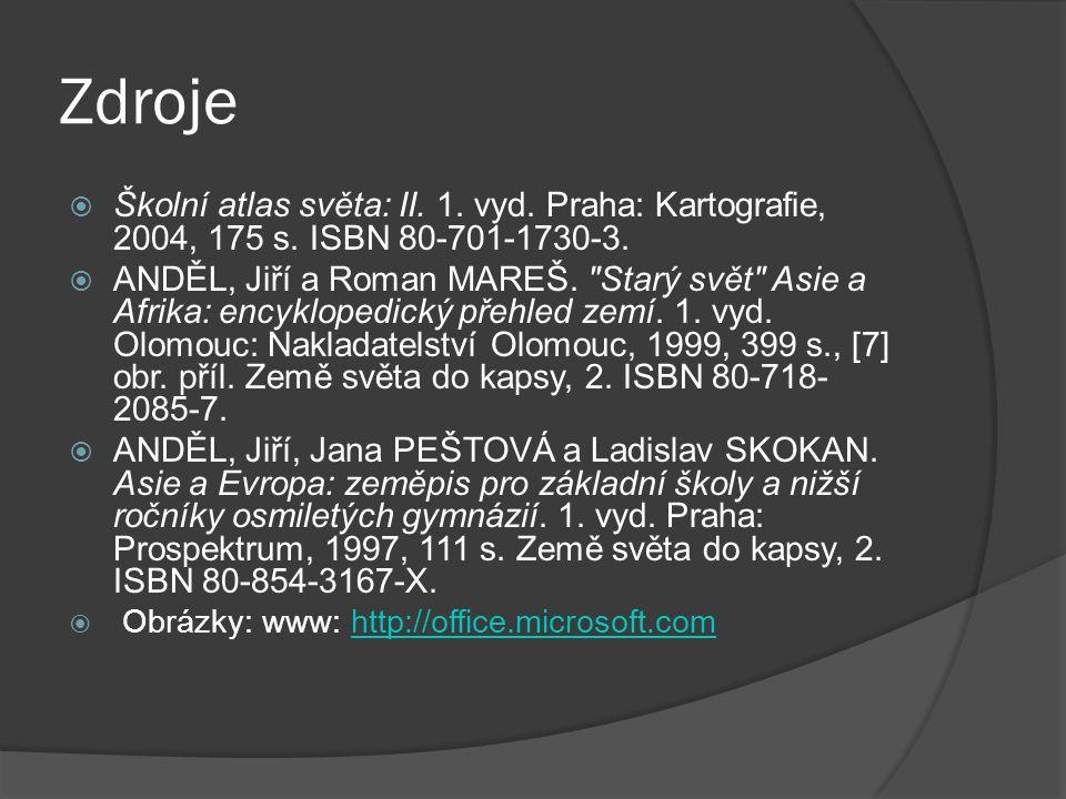 Zdroje  Školní atlas světa: II. 1. vyd. Praha: Kartografie, 2004, 175 s.