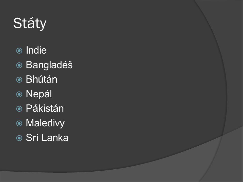 Státy  Indie  Bangladéš  Bhútán  Nepál  Pákistán  Maledivy  Srí Lanka