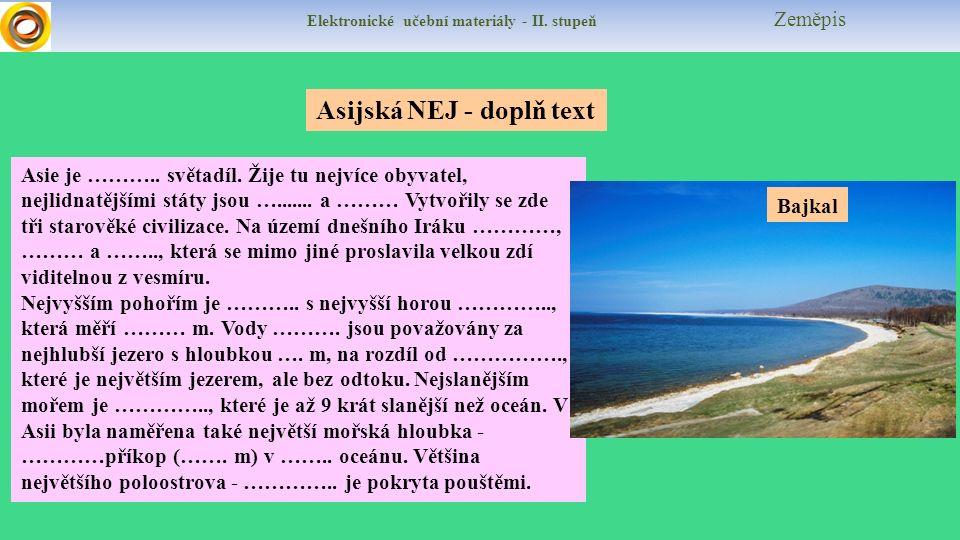 Elektronické učební materiály - II. stupeň Zeměpis Asijská NEJ - doplň text Asie je ………..