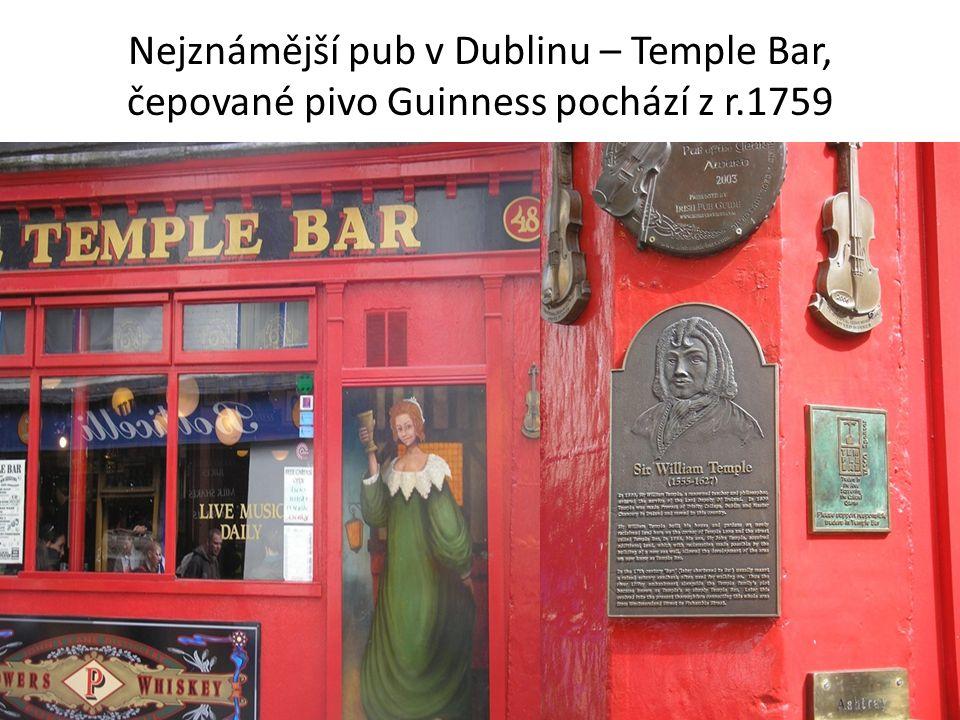 Nejznámější pub v Dublinu – Temple Bar, čepované pivo Guinness pochází z r.1759