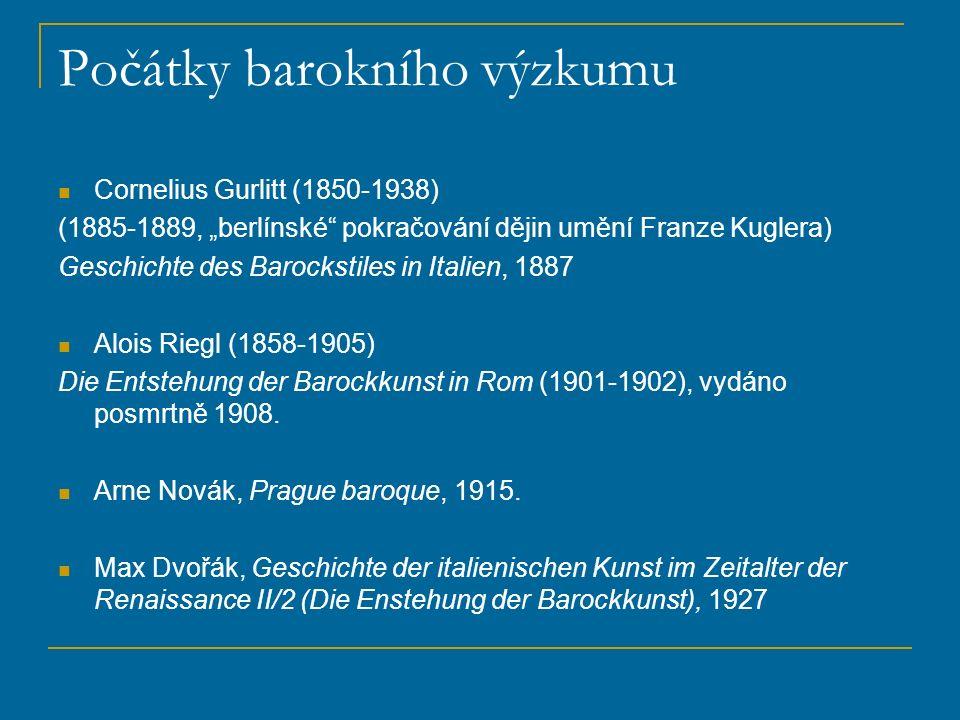 """Počátky barokního výzkumu Cornelius Gurlitt (1850-1938) (1885-1889, """"berlínské"""" pokračování dějin umění Franze Kuglera) Geschichte des Barockstiles in"""