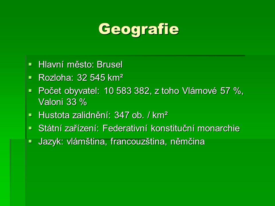 Geografie Geografie  Hlavní město: Brusel  Rozloha: 32 545 km²  Počet obyvatel: 10 583 382, z toho Vlámové 57 %, Valoni 33 %  Hustota zalidnění: 347 ob.