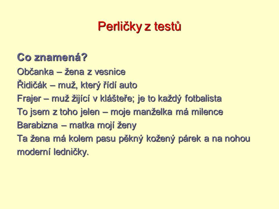 Perličky z testů Co znamená.