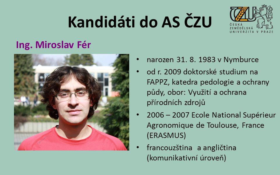 Kandidáti do AS ČZU narozen 31. 8. 1983 v Nymburce od r.