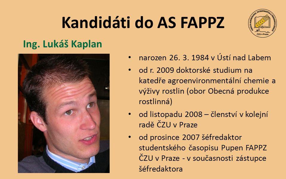 Kandidáti do AS FAPPZ narozen 23.8. 1986 v Jilemnici 2008 – současnost FAPPZ Mgr.