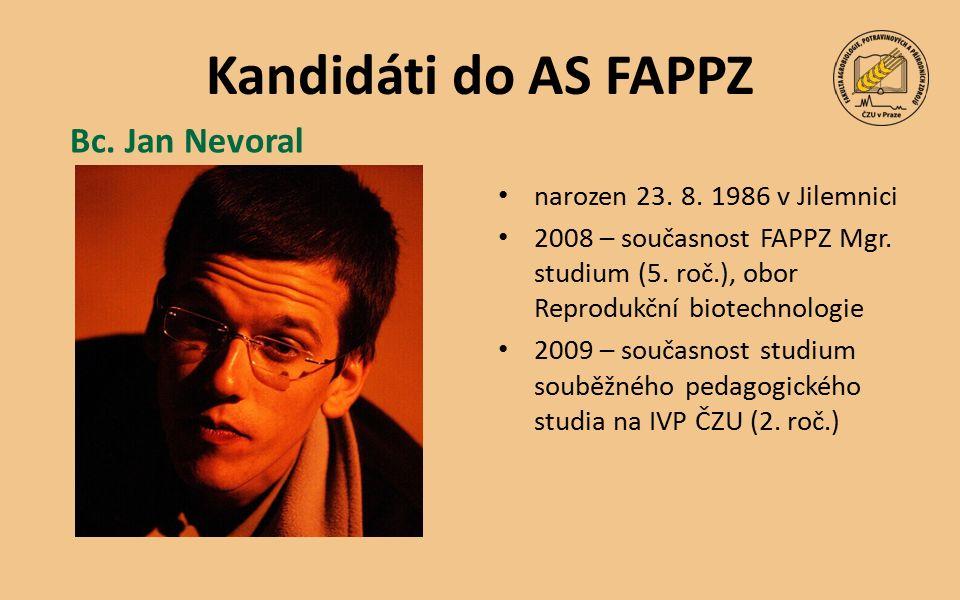 Kandidáti do AS FAPPZ narozen 23. 8. 1986 v Jilemnici 2008 – současnost FAPPZ Mgr.