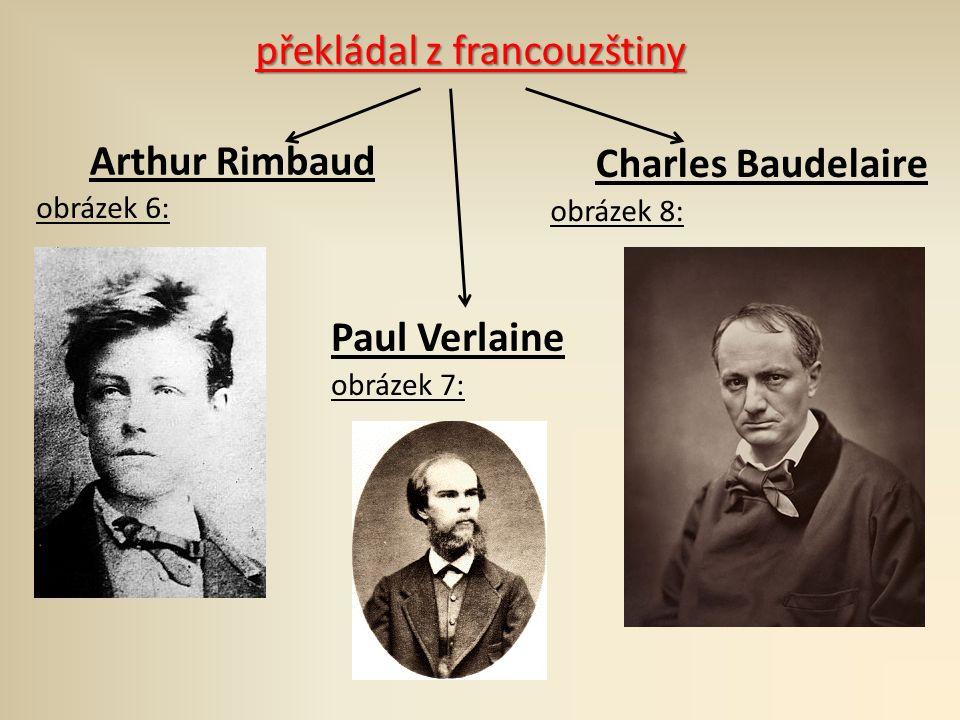 Arthur Rimbaud Charles Baudelaire Paul Verlaine překládal z francouzštiny obrázek 6: obrázek 7: obrázek 8: