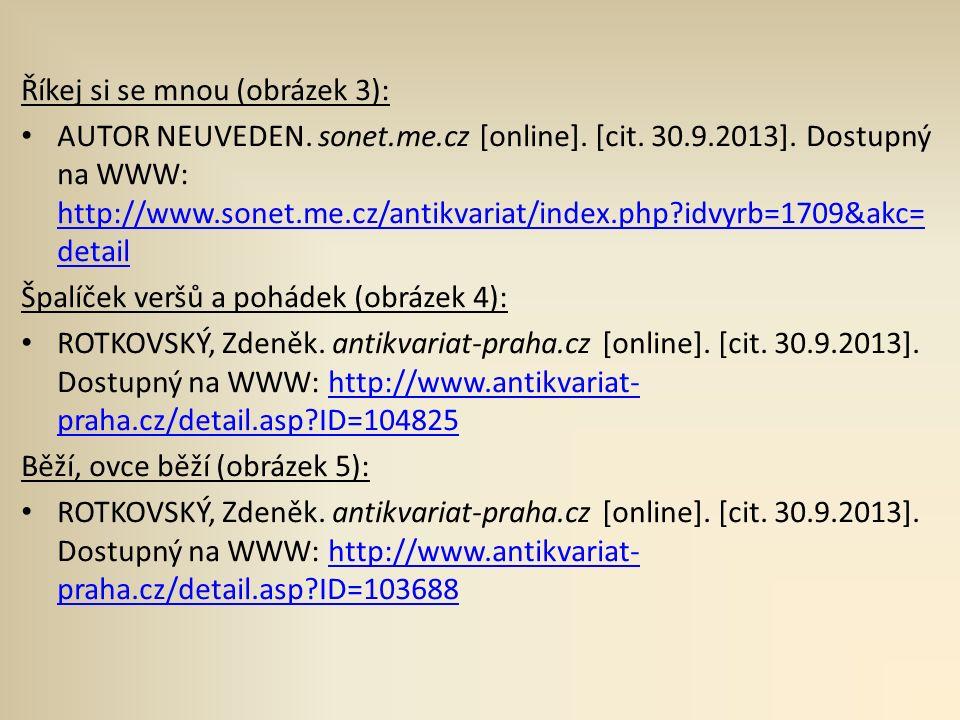 Říkej si se mnou (obrázek 3): AUTOR NEUVEDEN. sonet.me.cz [online]. [cit. 30.9.2013]. Dostupný na WWW: http://www.sonet.me.cz/antikvariat/index.php?id