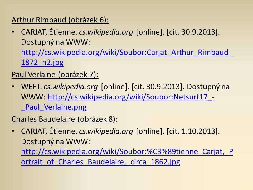 Arthur Rimbaud (obrázek 6): CARJAT, Étienne. cs.wikipedia.org [online].