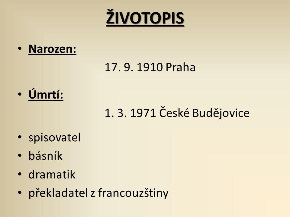 ŽIVOTOPIS Narozen: 17. 9. 1910 Praha Úmrtí: 1. 3.