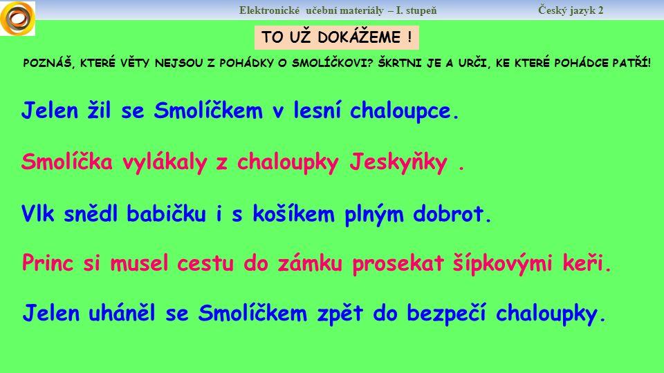 Elektronické učební materiály – I. stupeň Český jazyk 2 Autor: Mgr.
