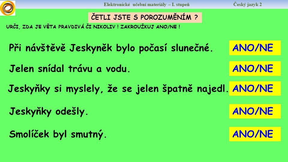Elektronické učební materiály – I. stupeň Český jazyk 2 DOČTI POHÁDKU .