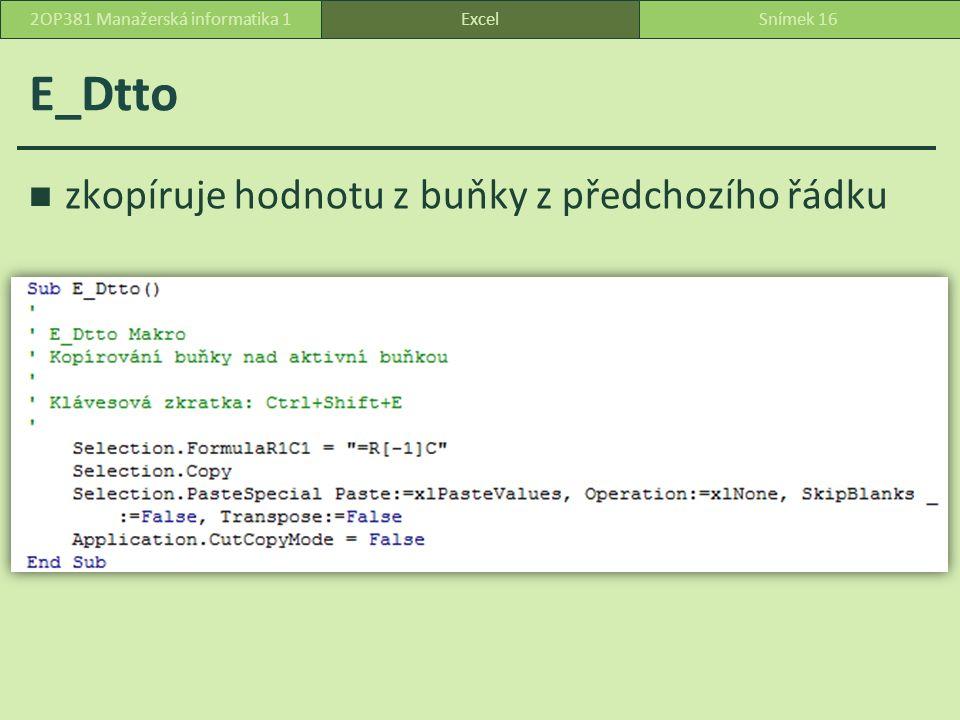 E_Dtto zkopíruje hodnotu z buňky z předchozího řádku ExcelSnímek 162OP381 Manažerská informatika 1
