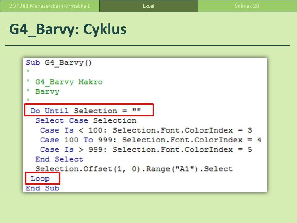G4_Barvy: Cyklus ExcelSnímek 282OP381 Manažerská informatika 1