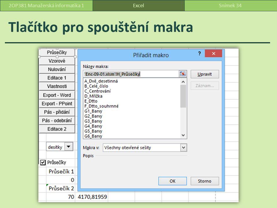 Tlačítko pro spouštění makra ExcelSnímek 342OP381 Manažerská informatika 1