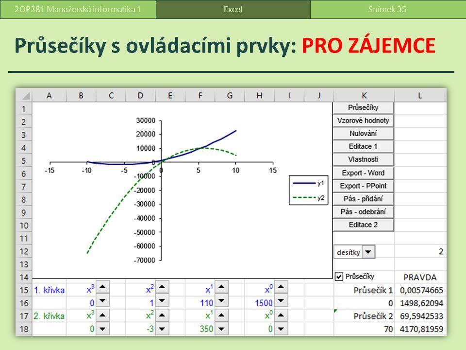 Průsečíky s ovládacími prvky: PRO ZÁJEMCE ExcelSnímek 352OP381 Manažerská informatika 1