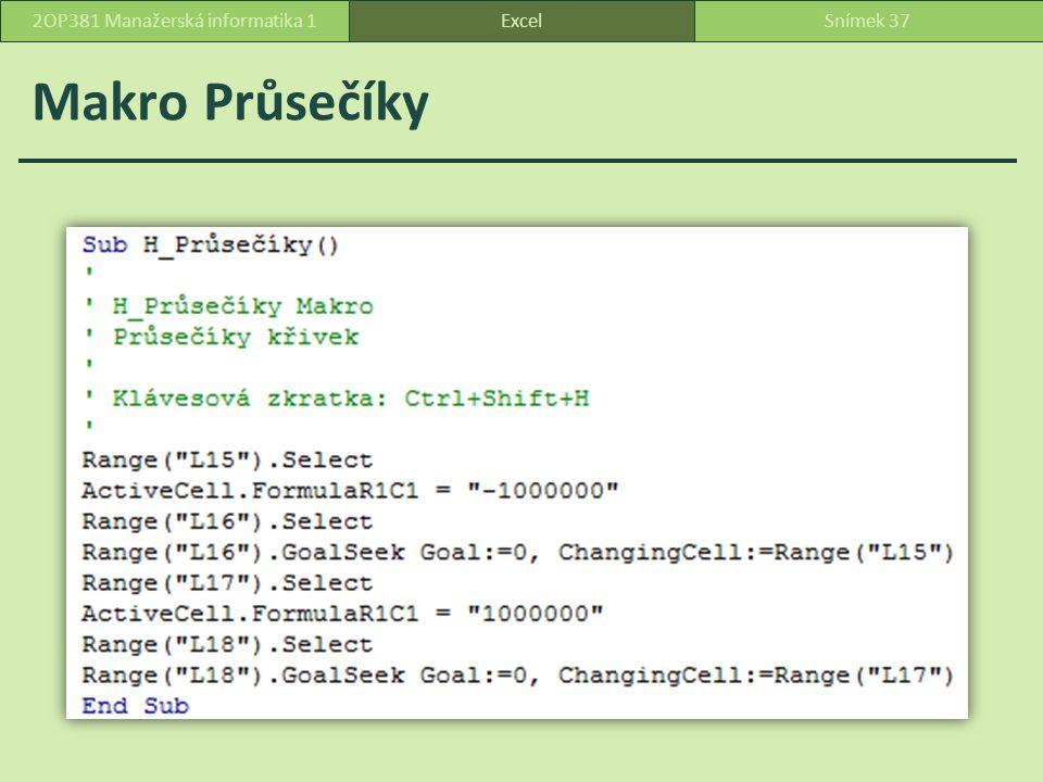 Makro Průsečíky ExcelSnímek 372OP381 Manažerská informatika 1