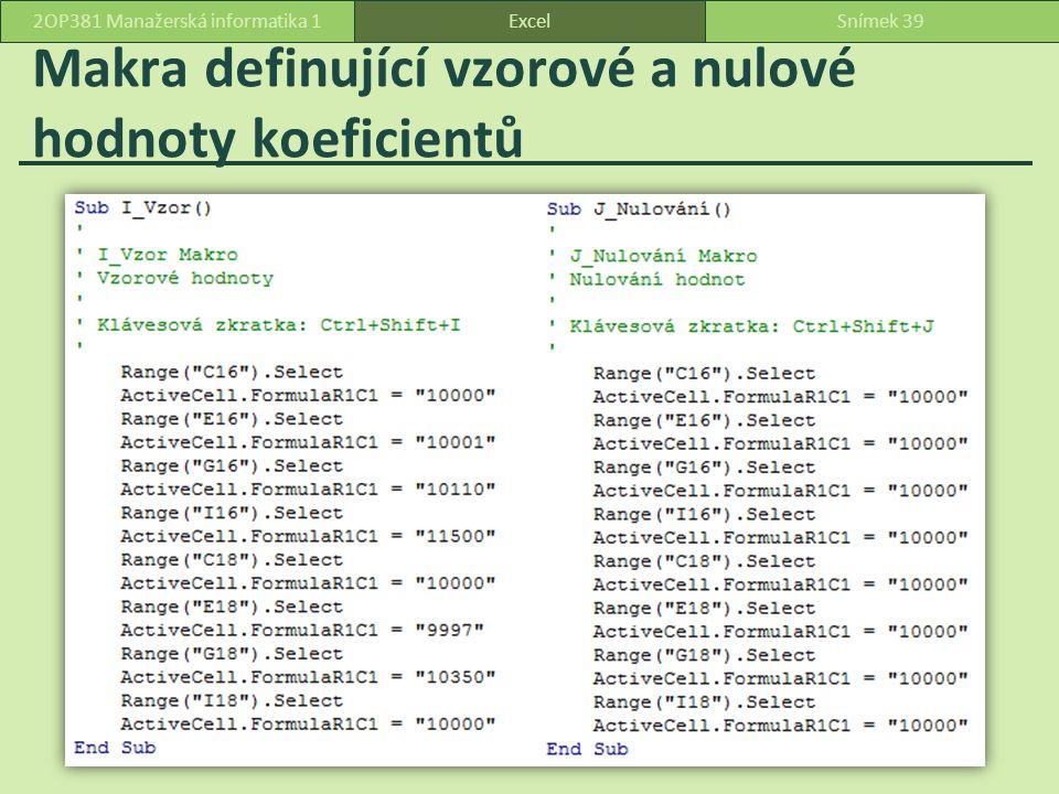 Makra definující vzorové a nulové hodnoty koeficientů ExcelSnímek 392OP381 Manažerská informatika 1