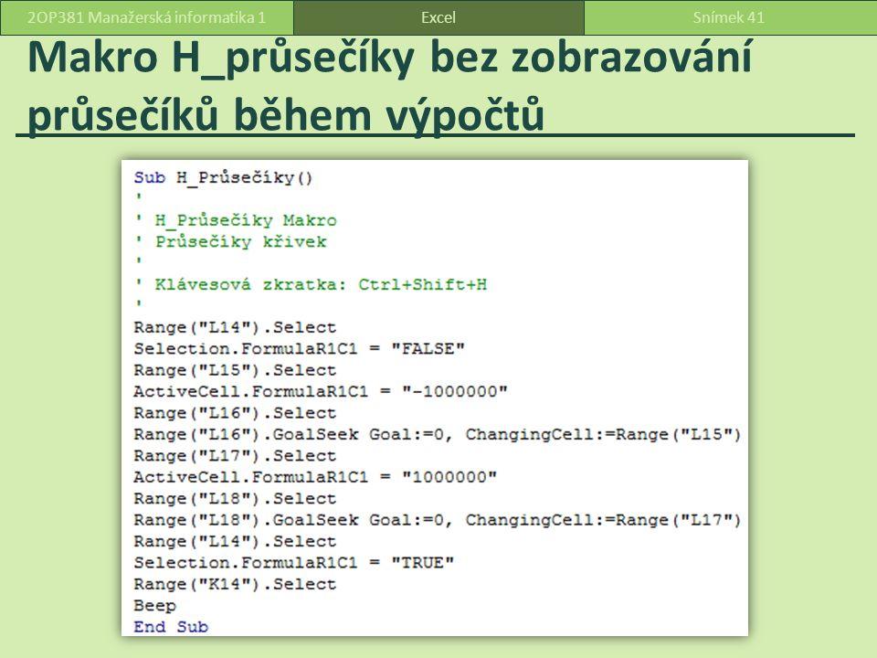 Makro H_průsečíky bez zobrazování průsečíků během výpočtů ExcelSnímek 412OP381 Manažerská informatika 1