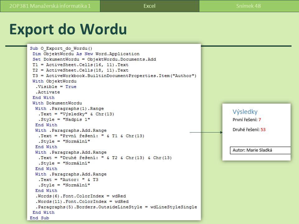 Export do Wordu ExcelSnímek 482OP381 Manažerská informatika 1