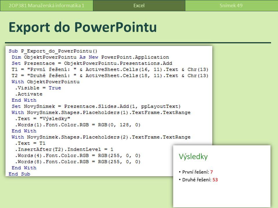 Export do PowerPointu ExcelSnímek 492OP381 Manažerská informatika 1