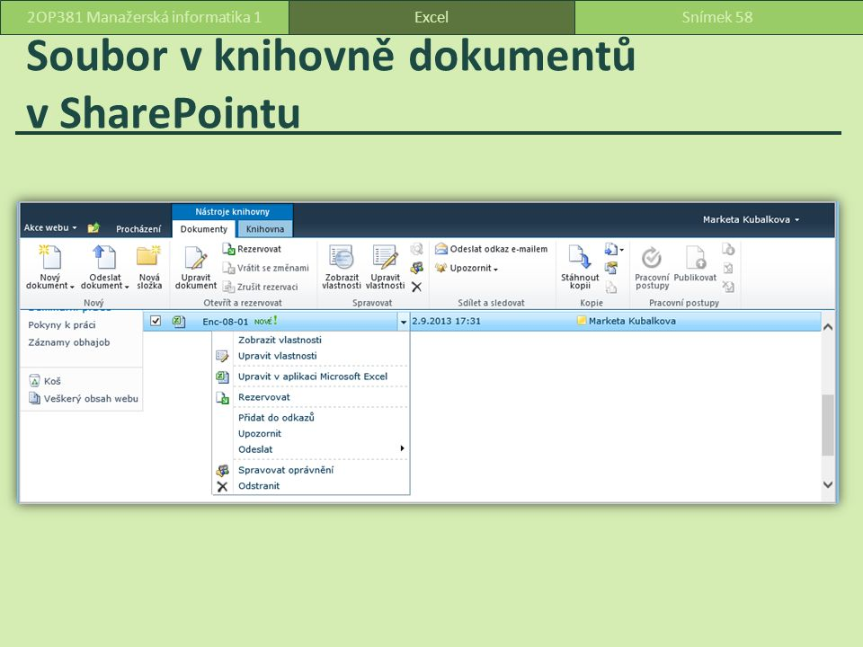 Soubor v knihovně dokumentů v SharePointu ExcelSnímek 582OP381 Manažerská informatika 1