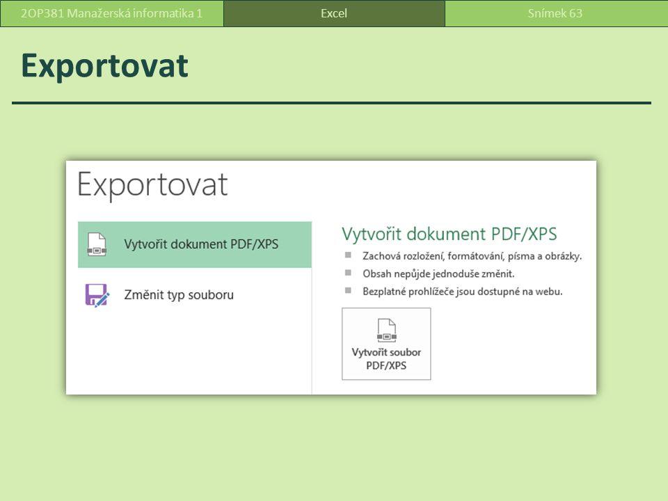 Exportovat ExcelSnímek 632OP381 Manažerská informatika 1
