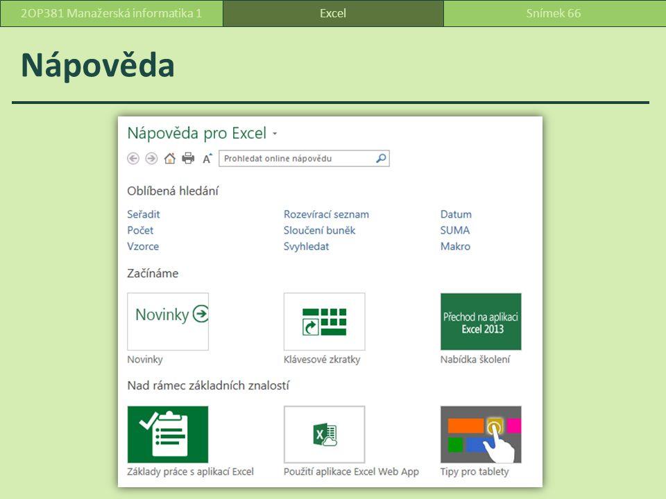 Nápověda ExcelSnímek 662OP381 Manažerská informatika 1