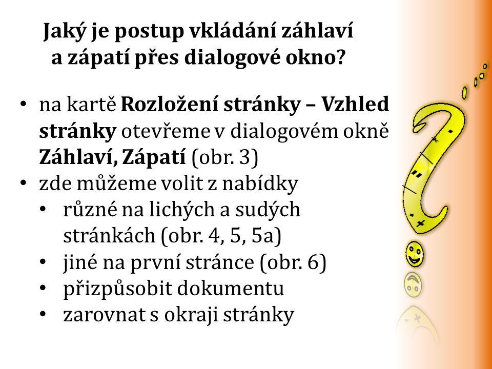 na kartě Rozložení stránky – Vzhled stránky otevřeme v dialogovém okně Záhlaví, Zápatí (obr.