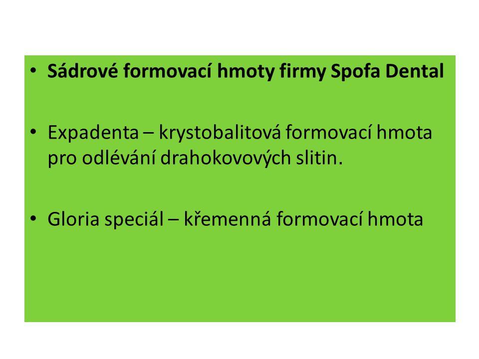 Sádrové formovací hmoty firmy Spofa Dental Expadenta – krystobalitová formovací hmota pro odlévání drahokovových slitin. Gloria speciál – křemenná for