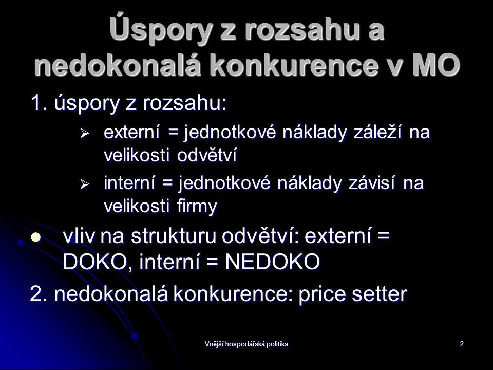 Vnější hospodářská politika2 Úspory z rozsahu a nedokonalá konkurence v MO 1.