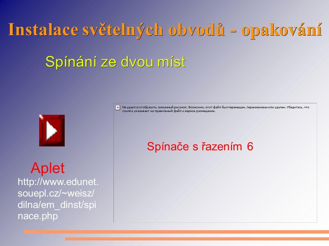 Instalace světelných obvodů - opakování http://www.edunet.