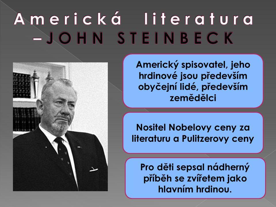 Americký spisovatel, jeho hrdinové jsou především obyčejní lidé, především zemědělci Nositel Nobelovy ceny za literaturu a Pulitzerovy ceny Pro děti sepsal nádherný příběh se zvířetem jako hlavním hrdinou.