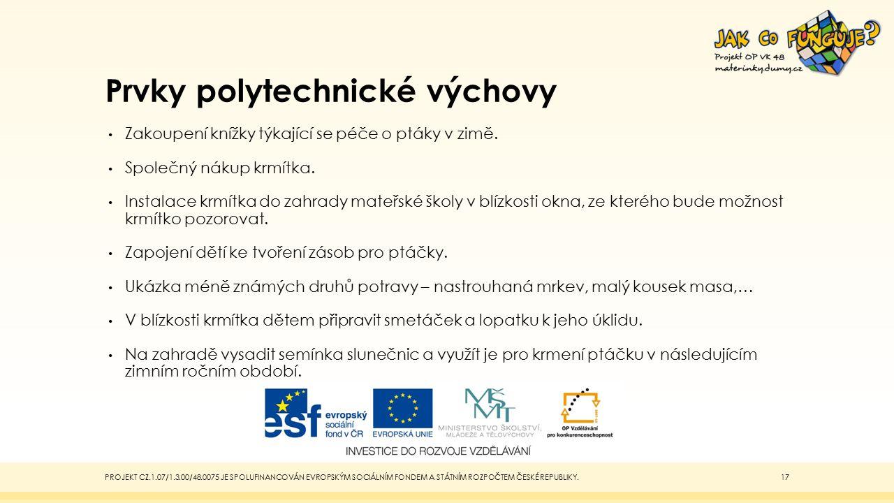 Prvky polytechnické výchovy Zakoupení knížky týkající se péče o ptáky v zimě.