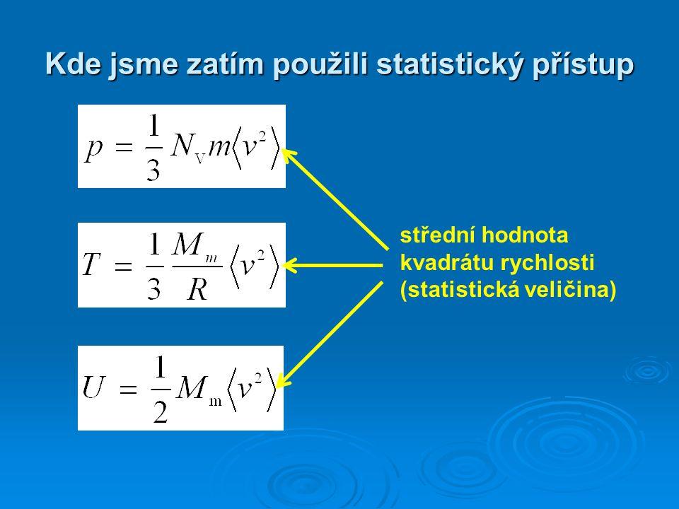 Kde jsme zatím použili statistický přístup střední hodnota kvadrátu rychlosti (statistická veličina)