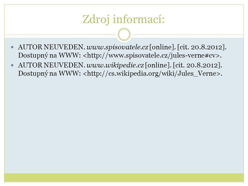 Zdroj informací: AUTOR NEUVEDEN. www.spisovatele.cz [online]. [cit. 20.8.2012]. Dostupný na WWW:. AUTOR NEUVEDEN. www.wikipedie.cz [online]. [cit. 20.