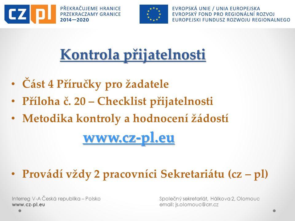 Interreg V-A Česká republika – PolskoSpolečný sekretariát, Hálkova 2, Olomouc www.cz-pl.euemail: js.olomouc@crr.cz Kontrola přijatelnosti Část 4 Příru