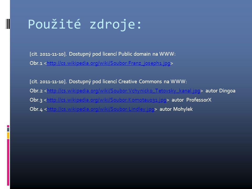 Použité zdroje: [cit. 2011-11-10]. Dostupný pod licencí Public domain na WWW: Obr.1 http://cs.wikipedia.org/wiki/Soubor:Franz_joseph1.jpg [cit. 2011-1