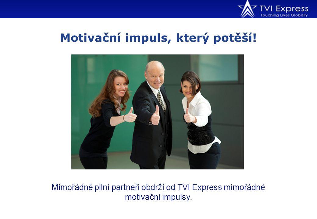 Mimořádně pilní partneři obdrží od TVI Express mimořádné motivační impulsy. Motivační impuls, který potěší!