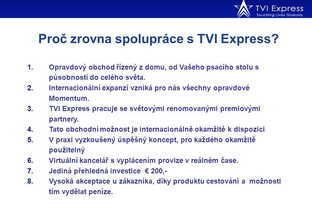 Proč zrovna spolupráce s TVI Express? 1.Opravdový obchod řízený z domu, od Vašeho psacího stolu s působností do celého světa. 2.Internacionální expanz