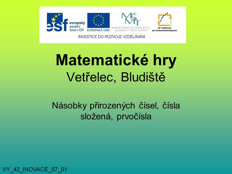 Matematické hry Vetřelec, Bludiště Násobky přirozených čísel, čísla složená, prvočísla VY_42_INOVACE_07_01
