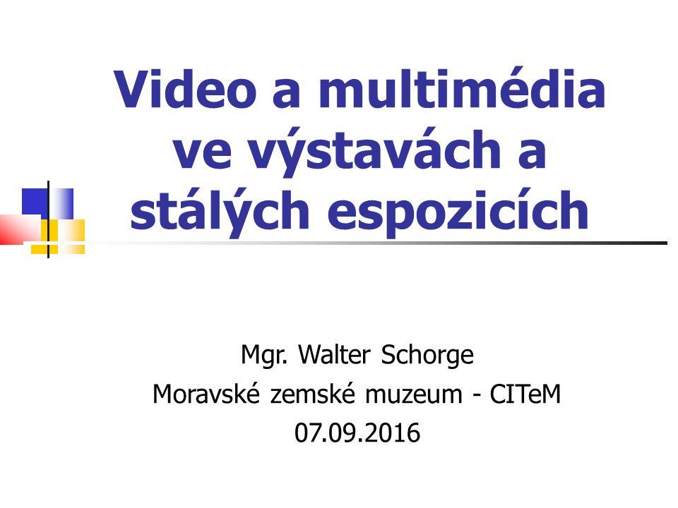 Video a multimédia ve výstavách a stálých espozicích Mgr.
